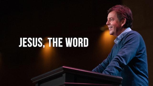 Jesus, the Word - Alistair Begg