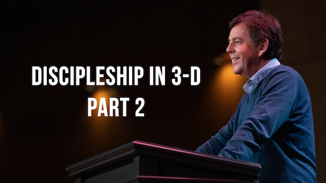 Discipleship in 3-D (Part 2) - Alista...