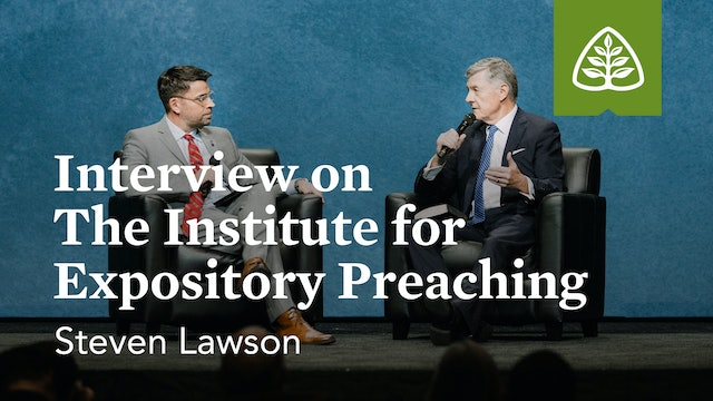 Interview: The Institute for Expository Preaching (Seminar) – Lawson – Ligonier