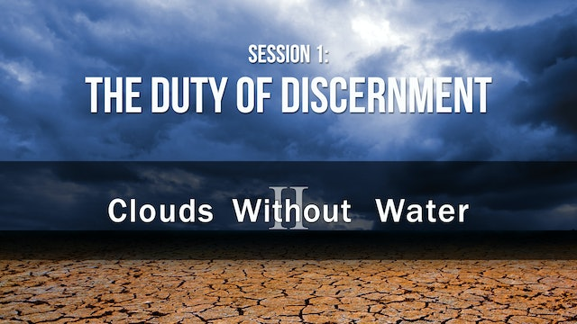 The Duty of Discernment - Clouds Without Water - Justin Peters