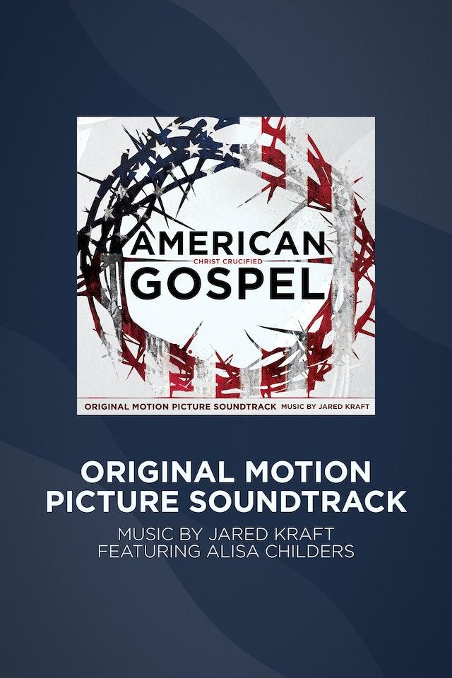 American Gospel: Christ Crucified Original Motion Picture Soundtrack