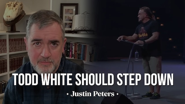 Todd White Should Step Down - Justin Peters
