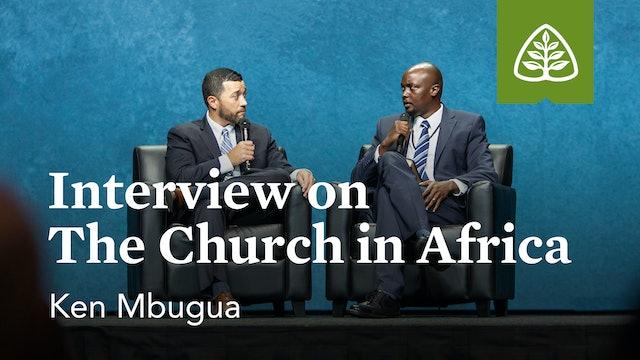 Interview: The Church in Africa (Seminar) – Mbugua – Ligonier