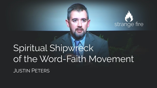 Spiritual Shipwreck of the Word-Faith Movement - Justin Peters