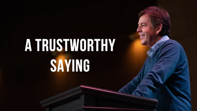A Trustworthy Saying - Alistair Begg