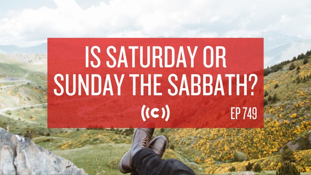 Is Saturday or Sunday the Sabbath? - Core Live - 7/14/21