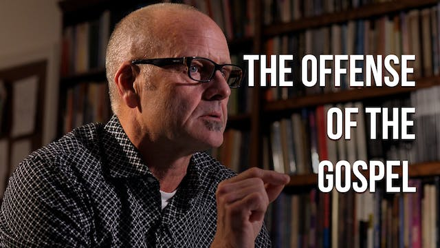 The Offense of the Gospel - Mike Aben...
