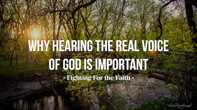 Why Hearing the REAL Voice of God is Important - Fighting for the Faith