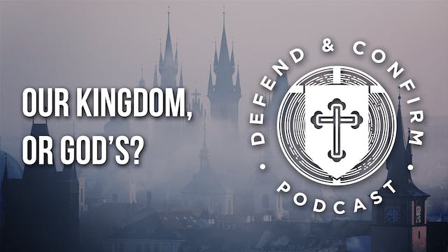 Our Kingdom, or God's? - Defend and C...