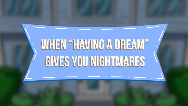 """When """"Having a Dream"""" Gives You Night..."""