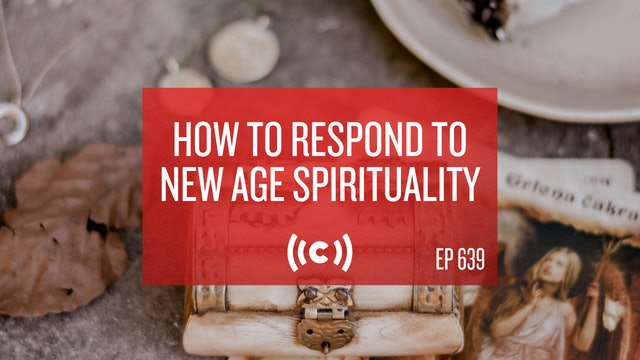 How to Respond to New Age Spirituality - Core Christianity - 2/11/21