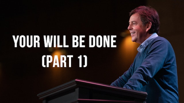 Your Will Be Done (Part 1) - Alistair Begg