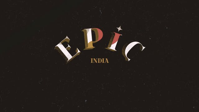 EPIC: Episode 8 - India