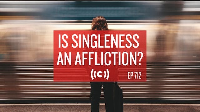 Is Singleness an Affliction? - Core L...