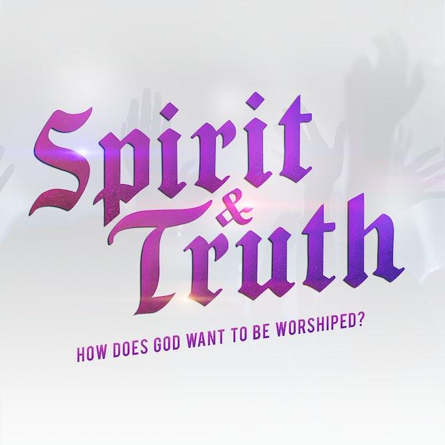 Spirit & Truth: A Film about Worship