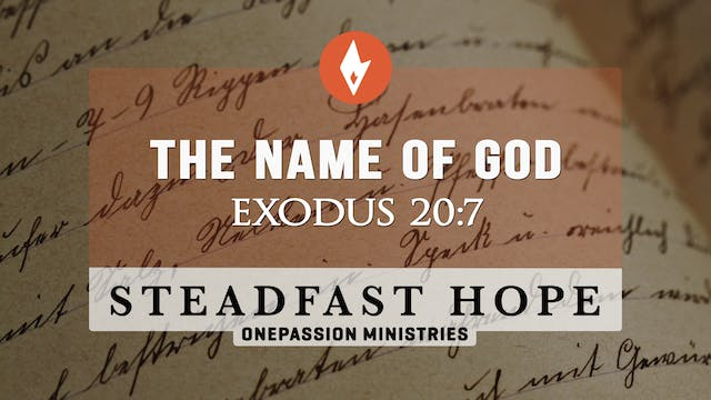 The Name of God - Steadfast Hope - Dr...