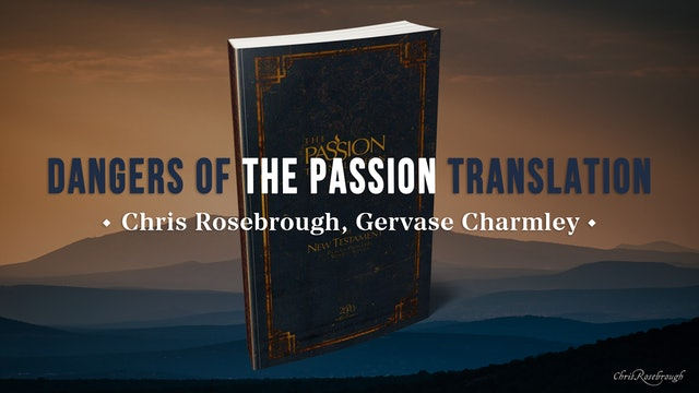 """""""Dangers of the Passion Translation"""" -  Gervase Charmley"""