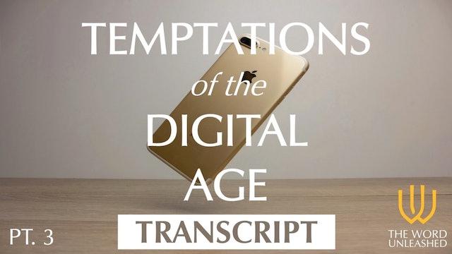 Temptations of the Digital Age (Part 3) - Transcript