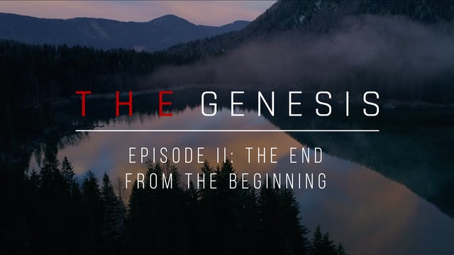 The End from the Beginning - The Gene...