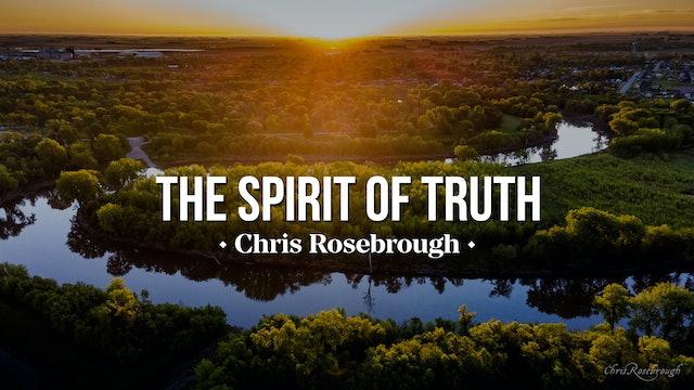 The Spirit of Truth - Chris Rosebrough
