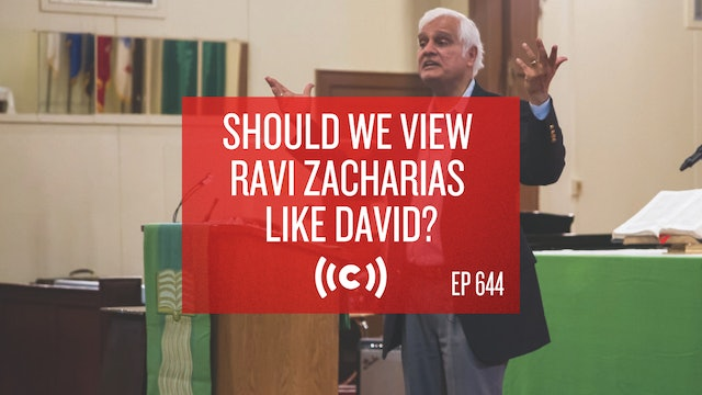 Should We View Ravi Zacharias Like David? - Core Christianity - 2/17/21