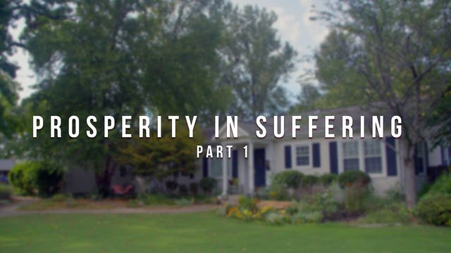 Prosperity in Suffering (Part 1) - Th...