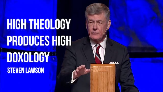 High Theology Produces High Doxology ...
