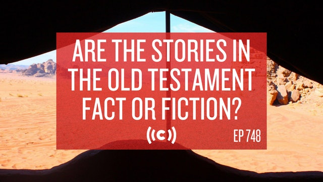 Are the Stories in the Old Testament Fact or Fiction? - Core Live - 7/13/21