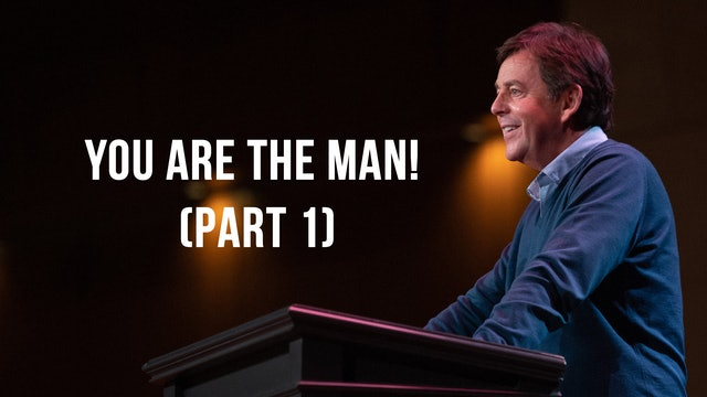 You Are the Man! (Part 1) - Alistair Begg