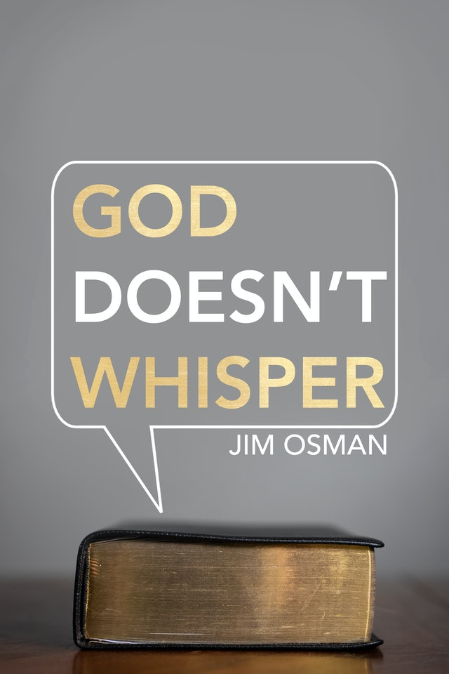 God Doesn't Whisper - Jim Osman