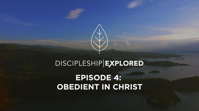Discipleship Explored Episode 4 - Obe...