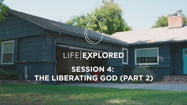 Life Explored Session 4 - The Liberating God (Part 2)