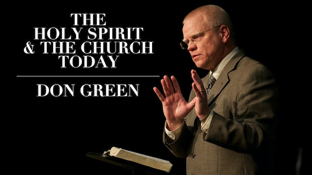 The Holy Spirit & The Church Today - Don Green