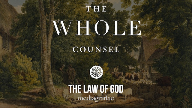 The Law of God - The Whole Counsel