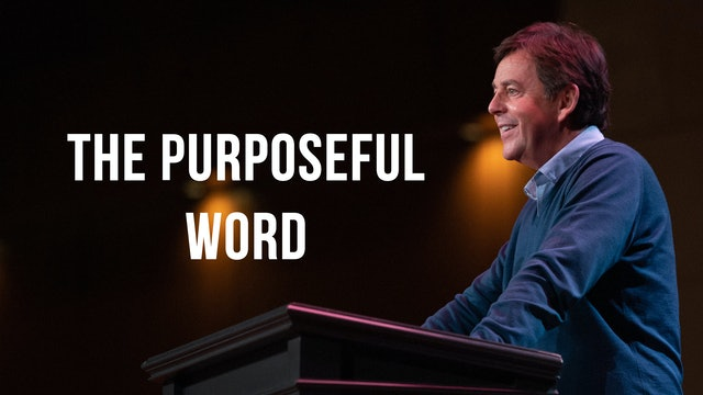 The Purposeful Word - Alistair Begg