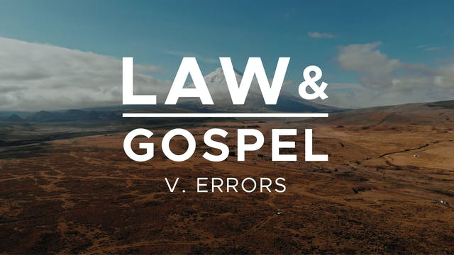 Errors - Law & Gospel (Ep. 5) - Mike ...
