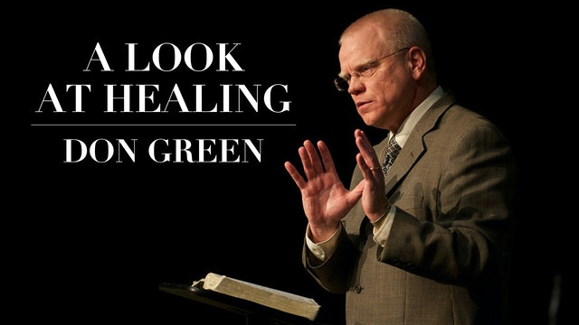 A Look at Healing - Don Green