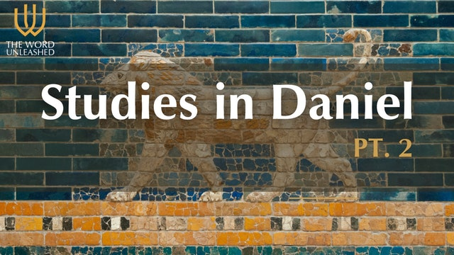 First Lessons in Sovereignty - Studies in Daniel (P2) - The Word Unleashed