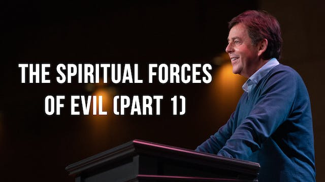 The Spiritual Forces of Evil (Part 1)...