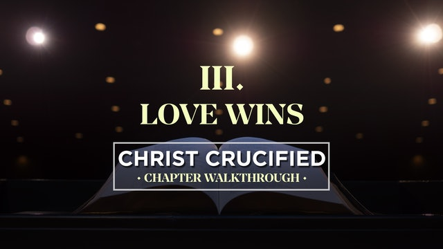 Love Wins - AG2: Christ Crucified Walkthrough (Chapter 3)