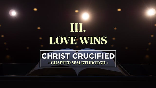 Love Wins - AG2: Christ Crucified Wal...