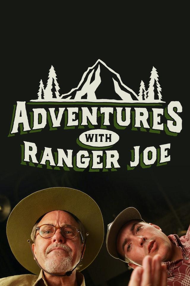 Adventures with Ranger Joe