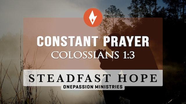 Constant Prayer - Steadfast Hope - Dr. Steven J. Lawson - 5/4/21