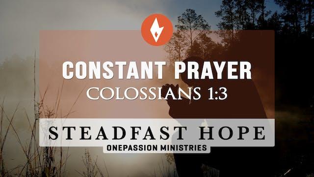 Constant Prayer - Steadfast Hope - D...