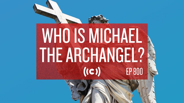 Who is Michael the Archangel? - Core Live - 9/23/21