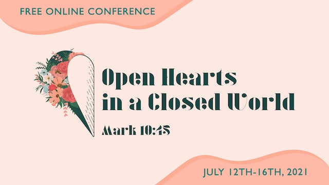 Open Hearts in a Closed World - 2021 Online Women's Conference