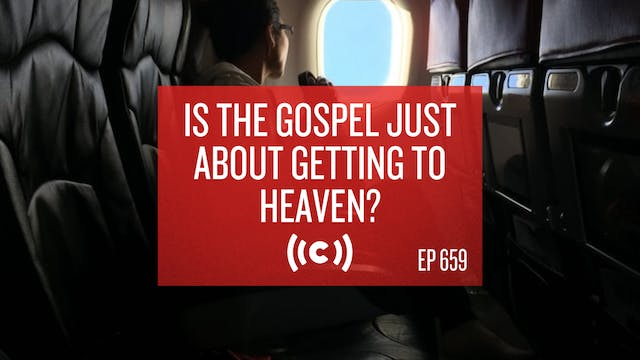 Is The Gospel Just About Getting to H...