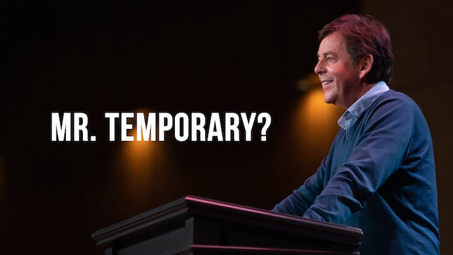 Mr. Temporary? - Alistair Begg