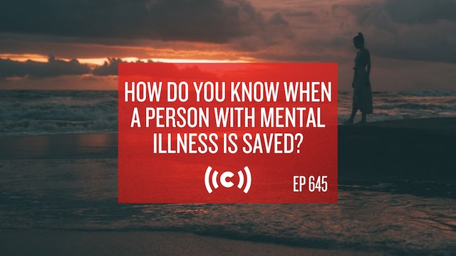 How Do You Know When a Person with Mental Illness is Saved? - Core Christianity