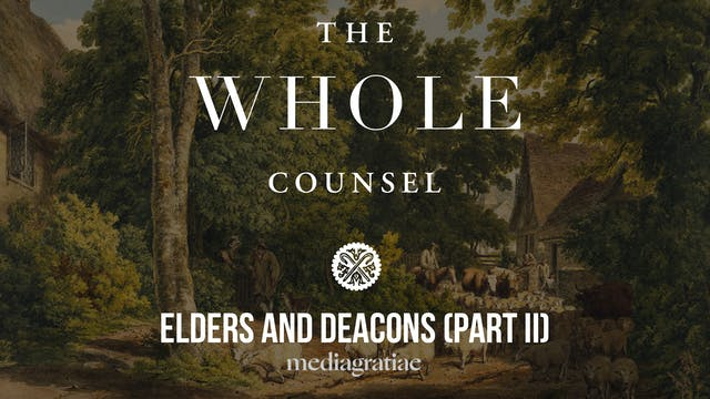 Elders and Deacons (Part 2) - The Who...